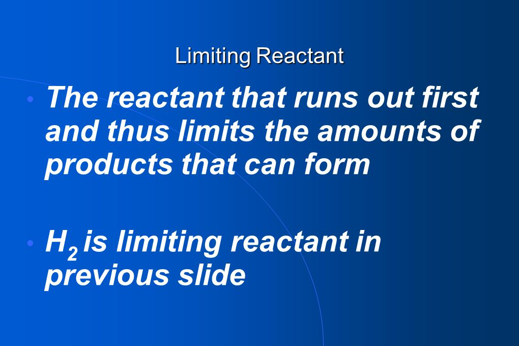 H2 is limiting reactant in previous slide