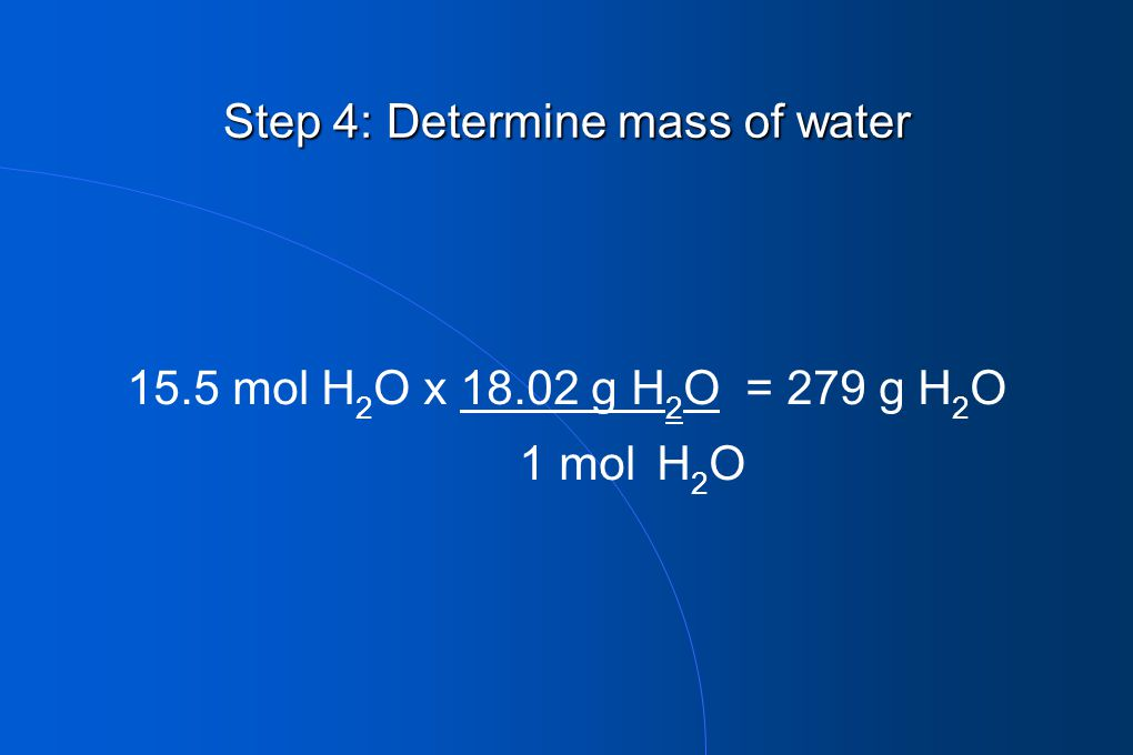 Step 4: Determine mass of water