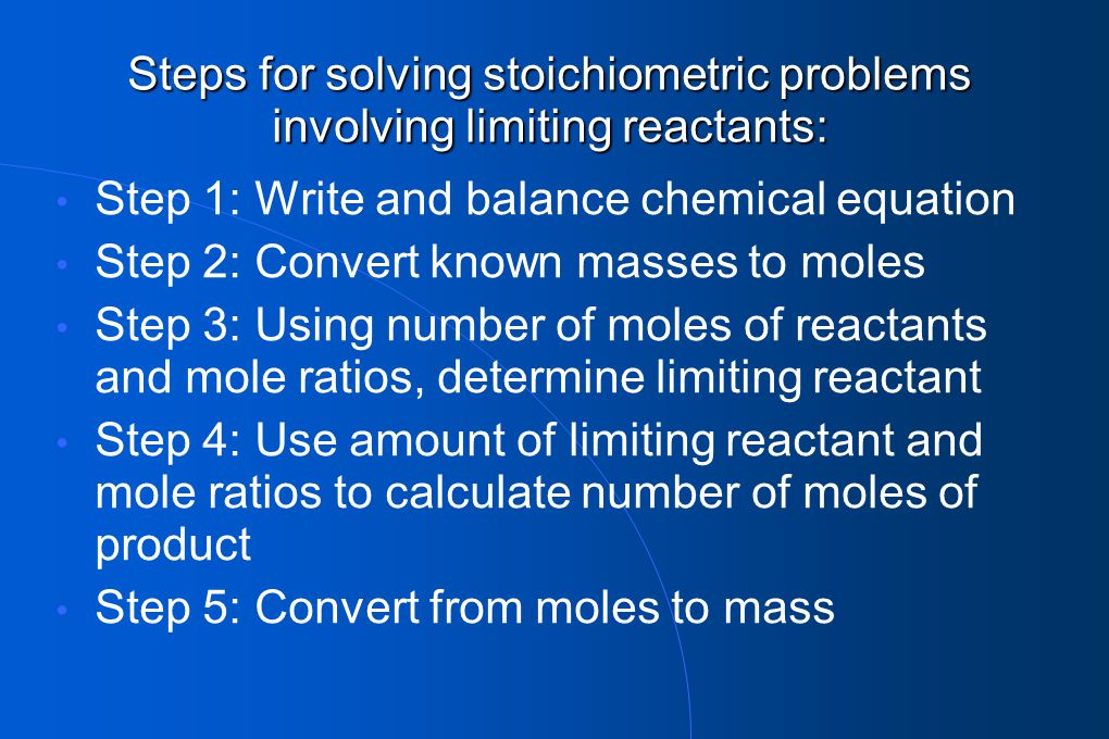 Steps for solving stoichiometric problems involving limiting reactants: