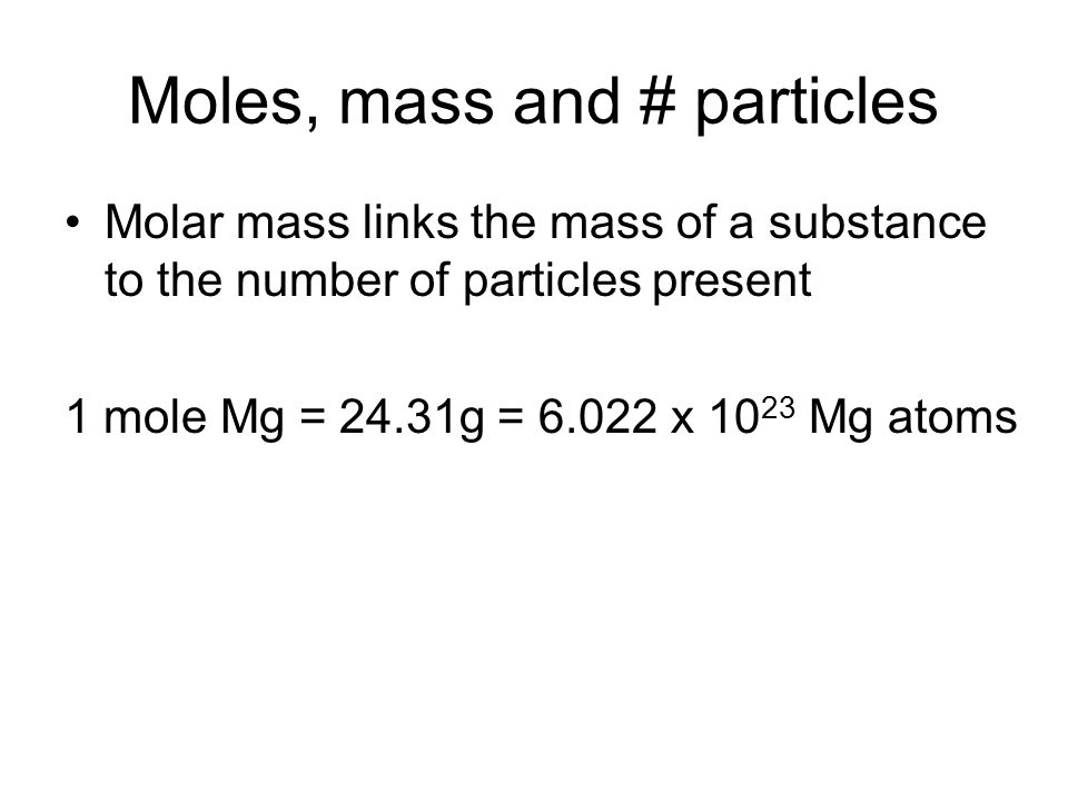 Moles, mass and # particles