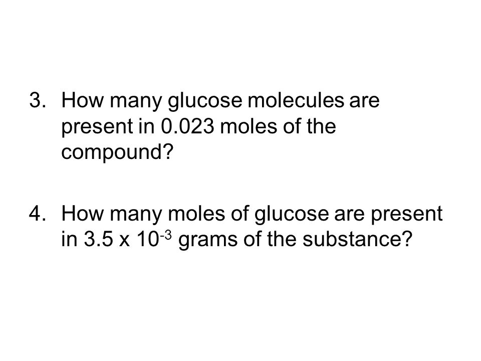 How many glucose molecules are present in 0.023 moles of the compound