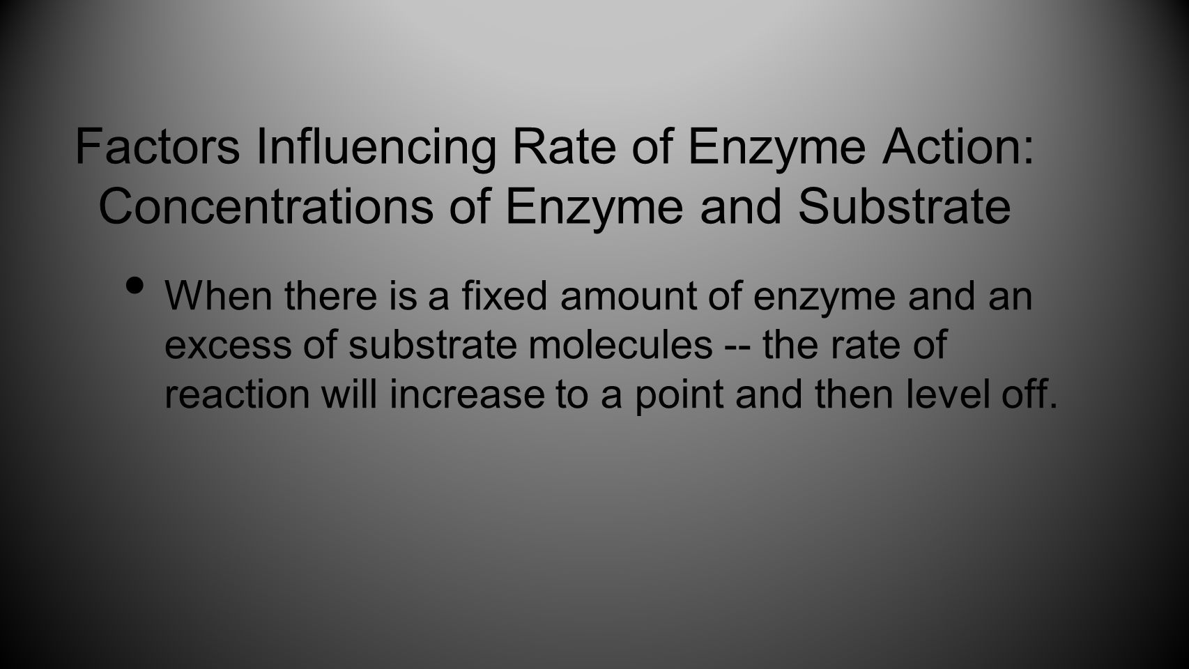Factors Influencing Rate of Enzyme Action: Concentrations of Enzyme and Substrate
