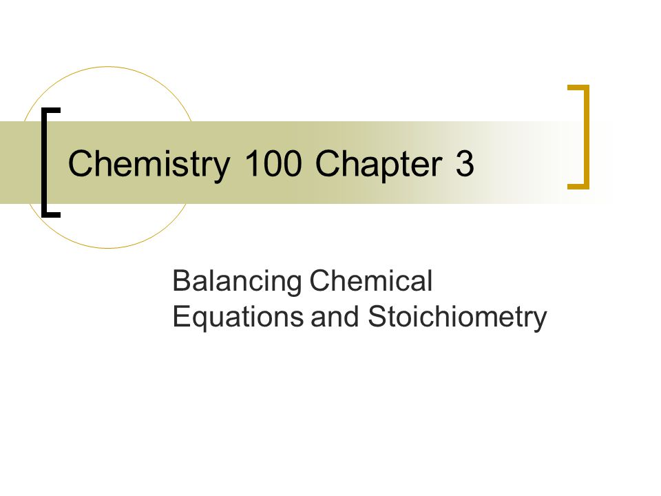Balancing Chemical Equations and Stoichiometry