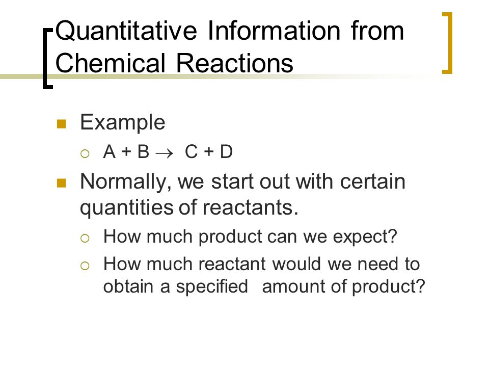 Quantitative Information from Chemical Reactions