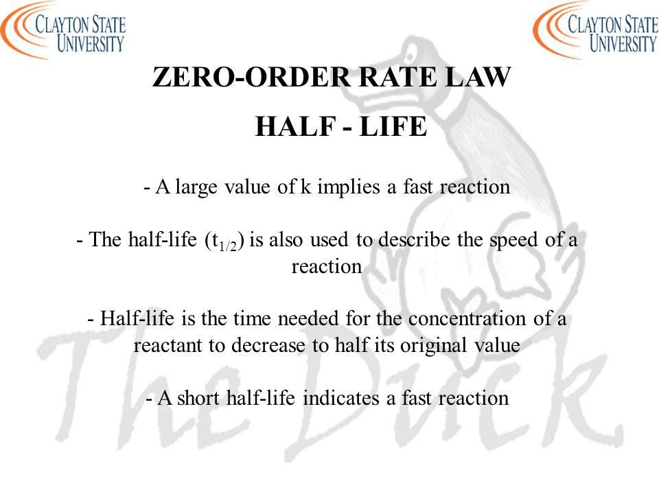ZERO-ORDER RATE LAW HALF - LIFE