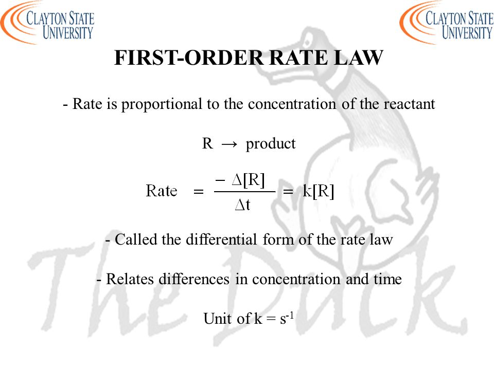 FIRST-ORDER RATE LAW - Rate is proportional to the concentration of the reactant. R → product. - Called the differential form of the rate law.
