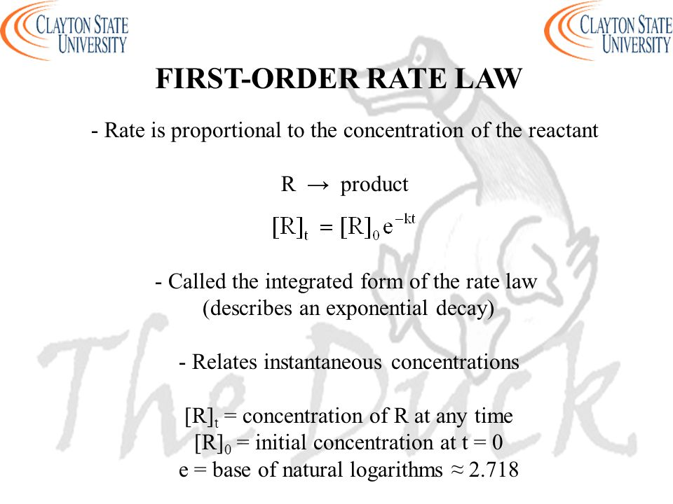 FIRST-ORDER RATE LAW - Rate is proportional to the concentration of the reactant. R → product. - Called the integrated form of the rate law.