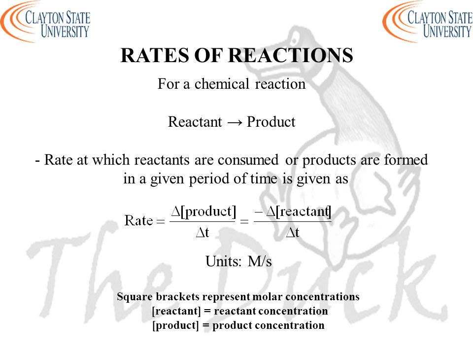 RATES OF REACTIONS For a chemical reaction Reactant → Product