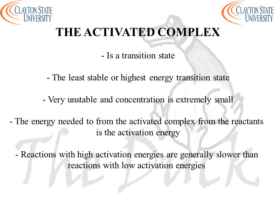 THE ACTIVATED COMPLEX - Is a transition state