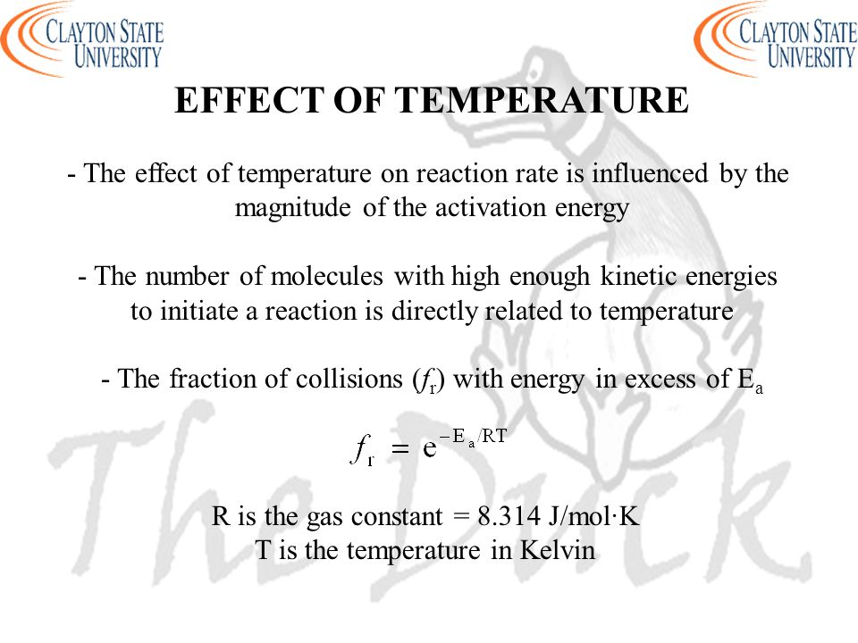 EFFECT OF TEMPERATURE - The effect of temperature on reaction rate is influenced by the. magnitude of the activation energy.