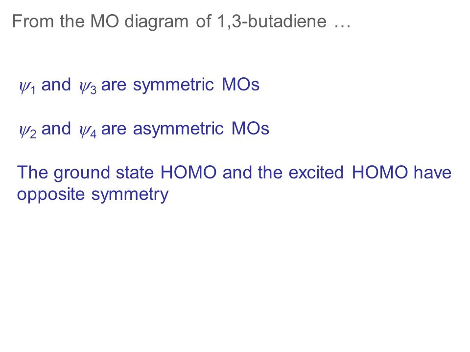 From the MO diagram of 1,3-butadiene …