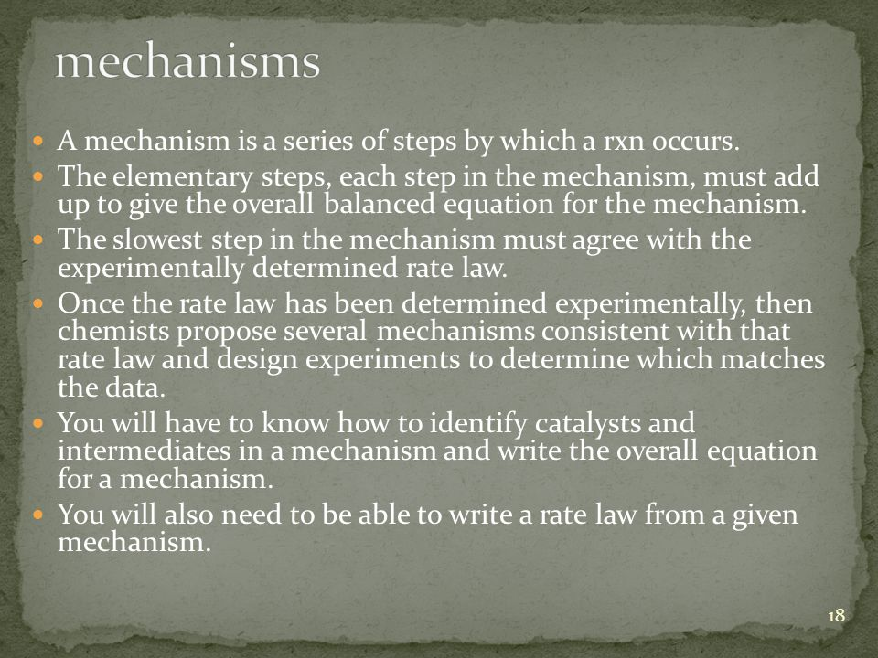 mechanisms A mechanism is a series of steps by which a rxn occurs.