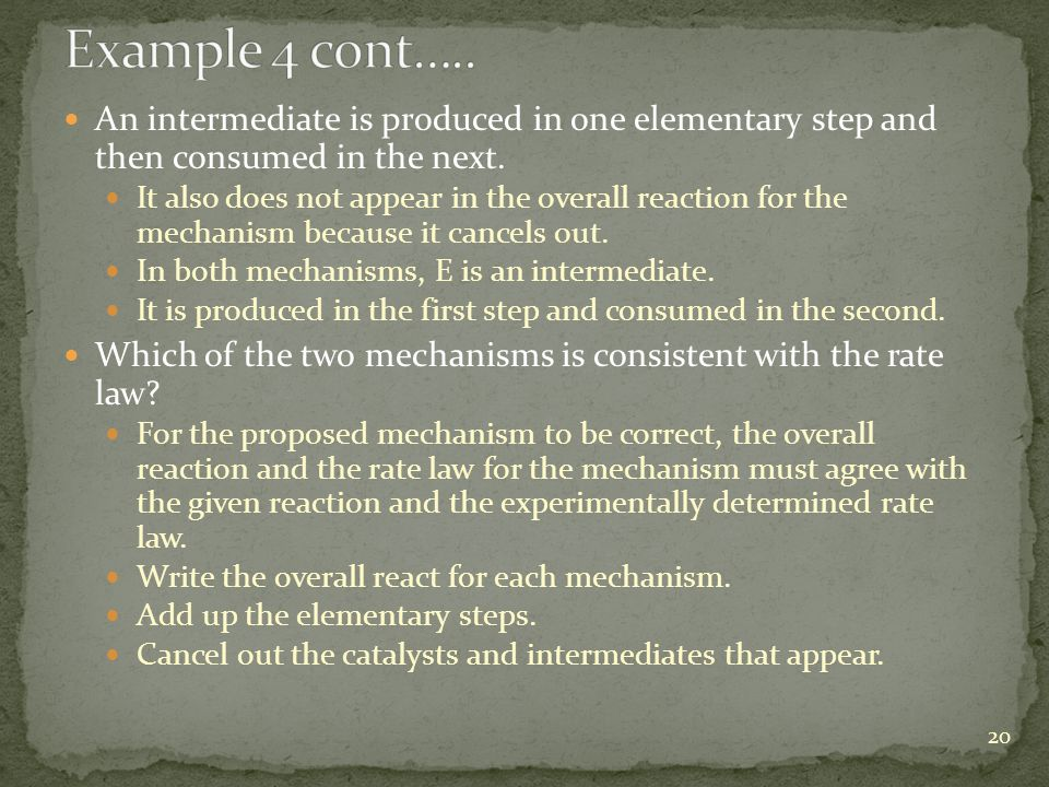 Example 4 cont….. An intermediate is produced in one elementary step and then consumed in the next.