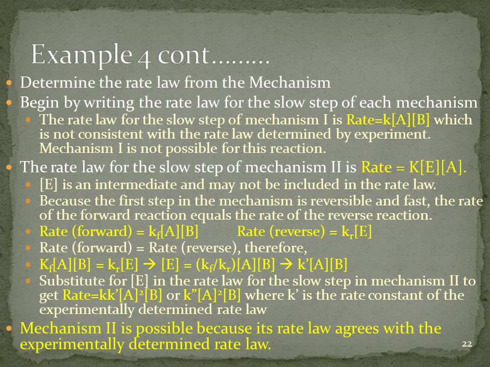 Example 4 cont……… Determine the rate law from the Mechanism