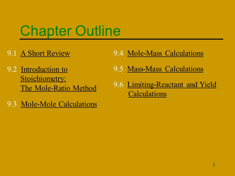 Chapter Outline 9.1 A Short Review 9.4 Mole-Mass Calculations