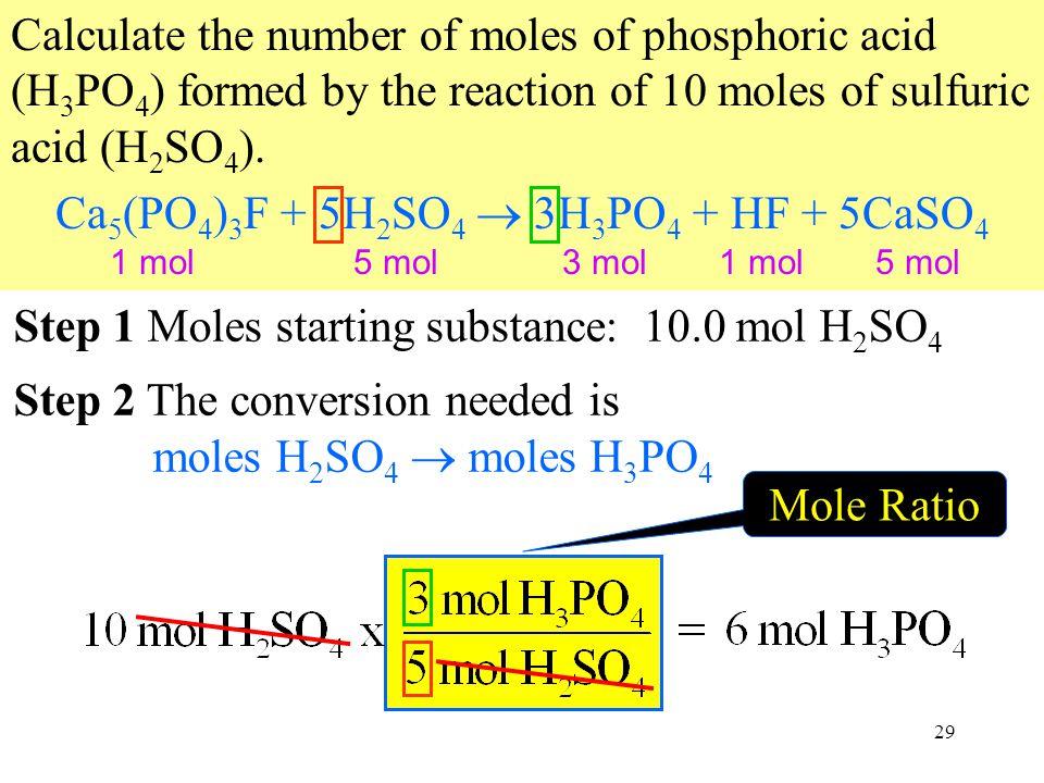 Ca5(PO4)3F + 5H2SO4  3H3PO4 + HF + 5CaSO4