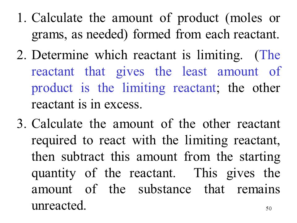 Calculate the amount of product (moles or grams, as needed) formed from each reactant.
