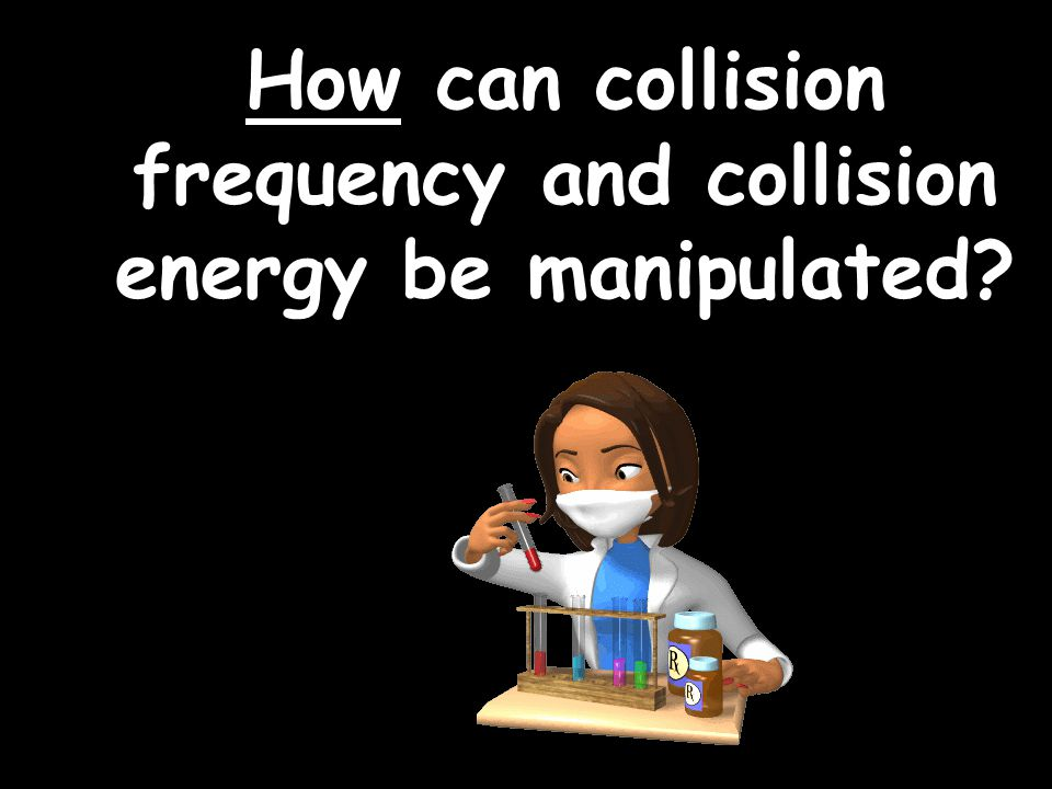 How can collision frequency and collision energy be manipulated