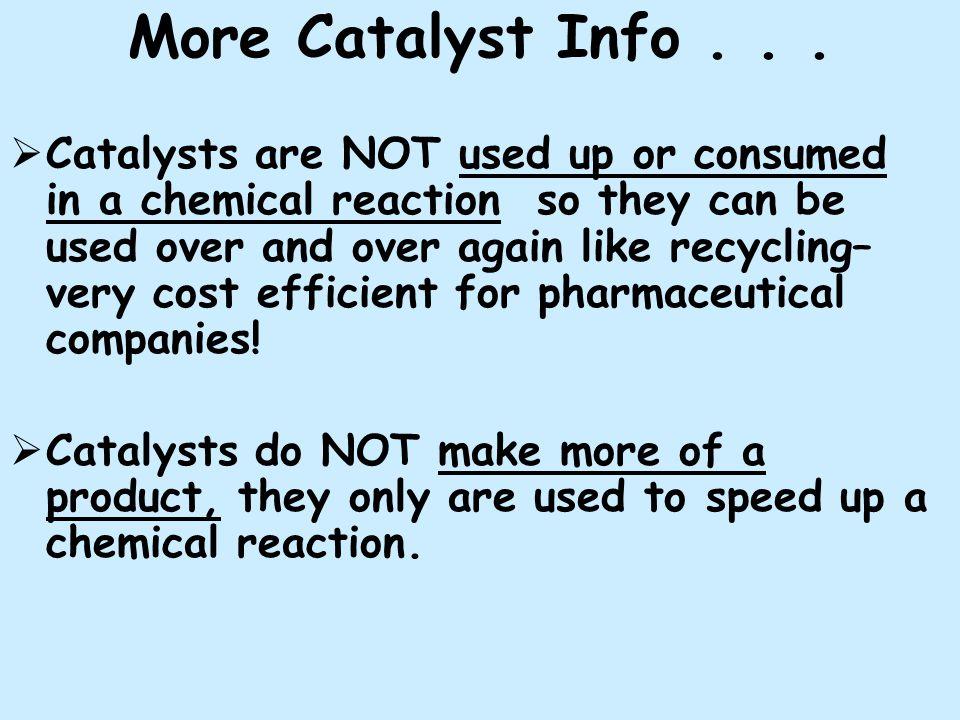More Catalyst Info . . .