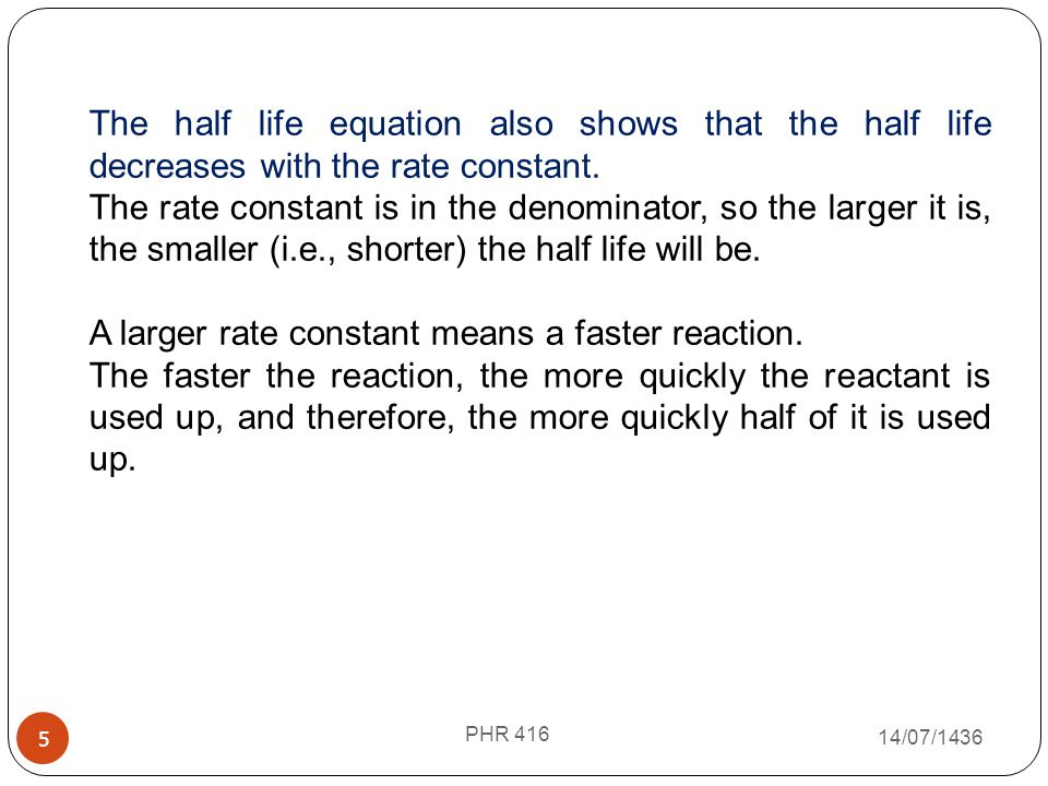 A larger rate constant means a faster reaction.