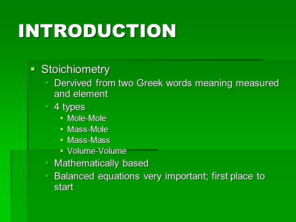 INTRODUCTION Stoichiometry