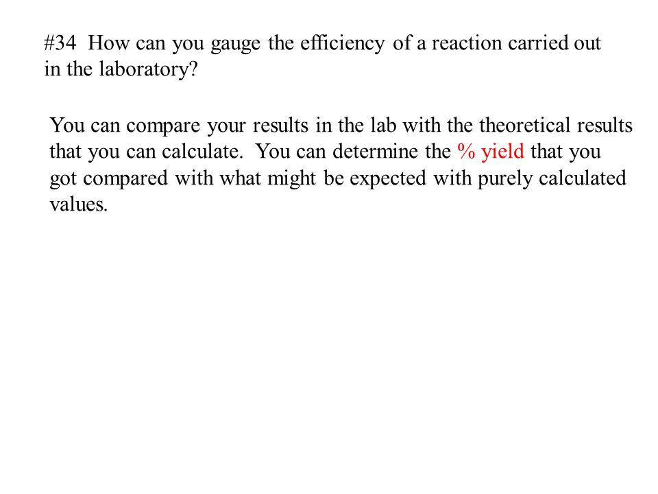 #34 How can you gauge the efficiency of a reaction carried out