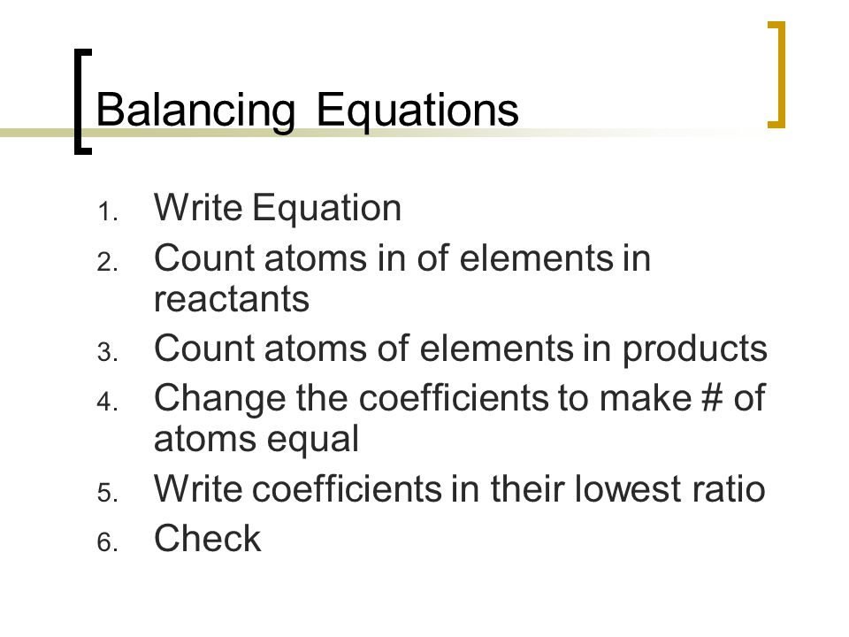 Balancing Equations Write Equation