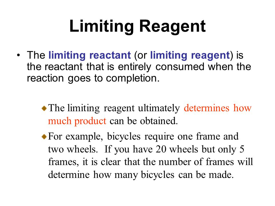 Limiting Reagent The limiting reactant (or limiting reagent) is the reactant that is entirely consumed when the reaction goes to completion.