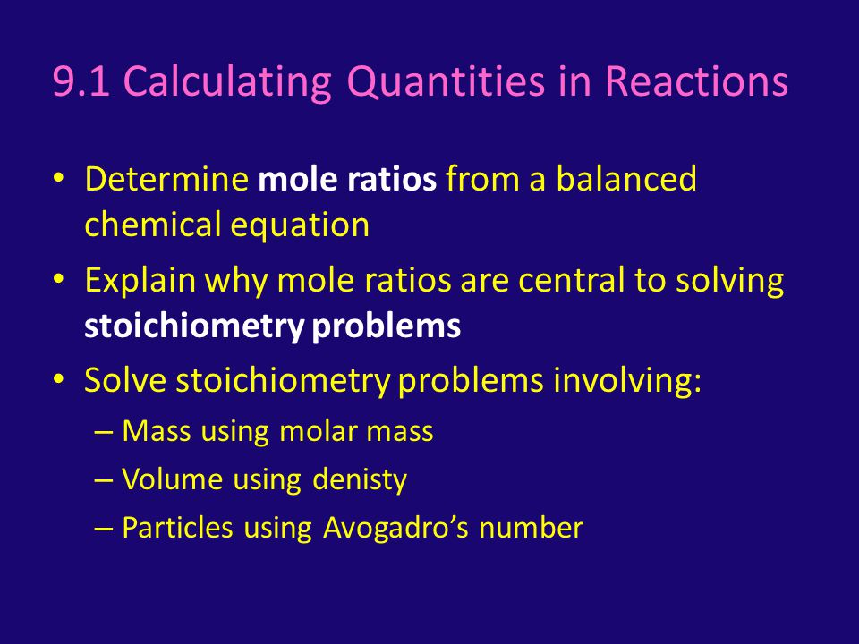 9.1 Calculating Quantities in Reactions