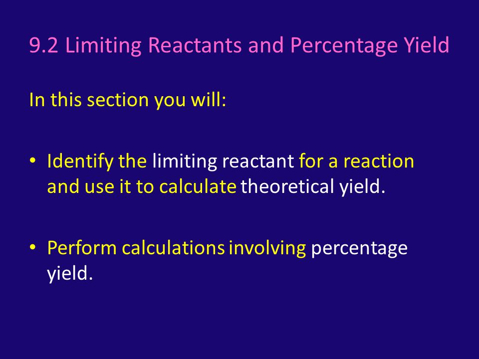 9.2 Limiting Reactants and Percentage Yield
