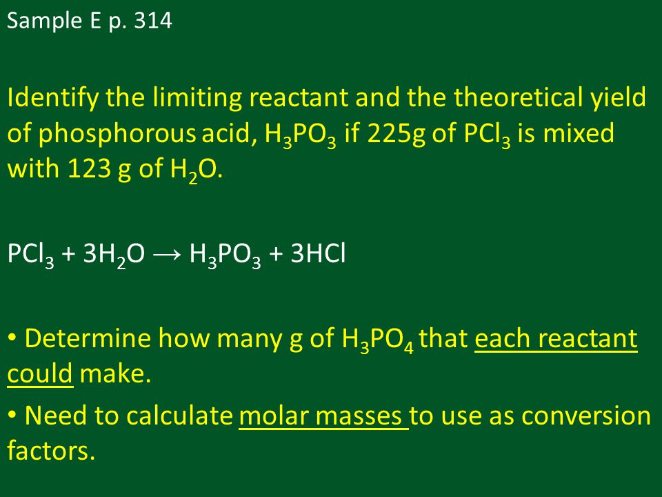 Determine how many g of H3PO4 that each reactant could make.