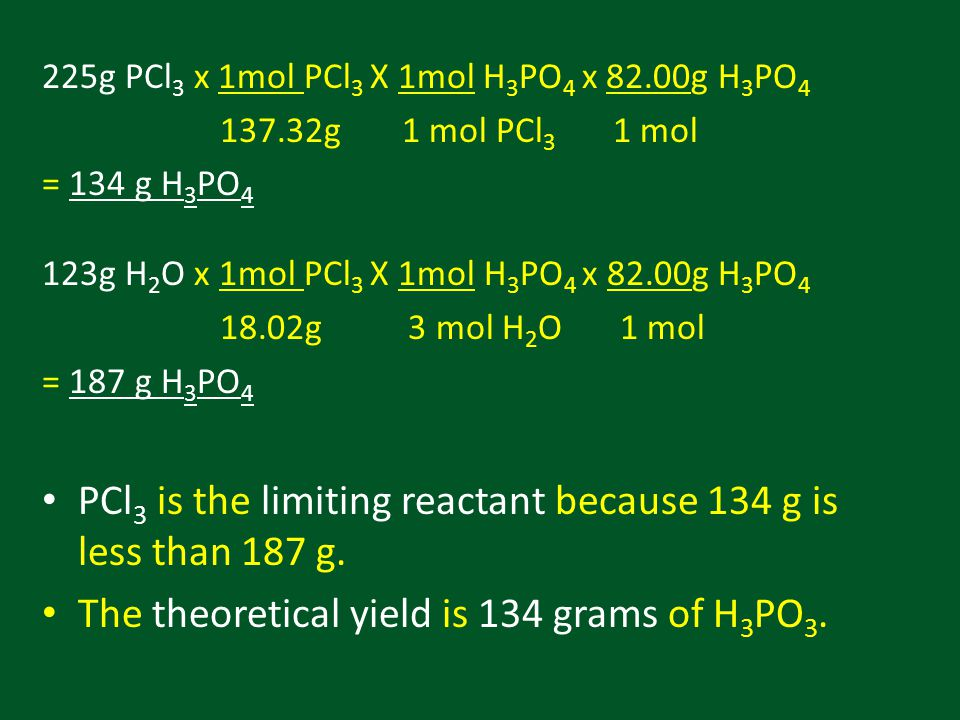PCl3 is the limiting reactant because 134 g is less than 187 g.