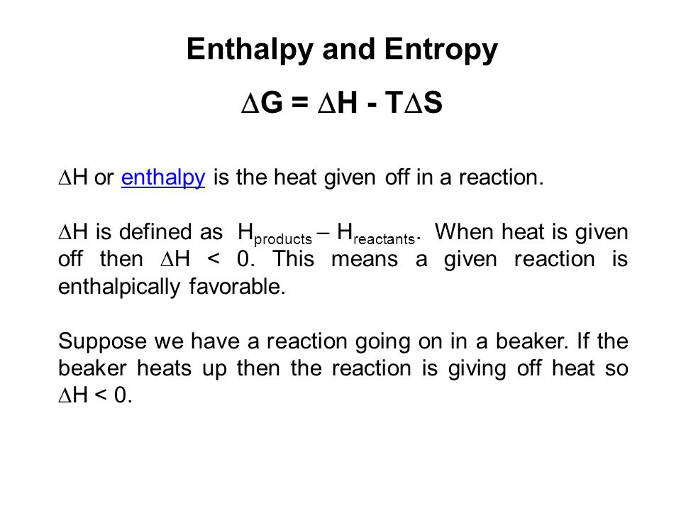 Enthalpy and Entropy DG = DH - TDS