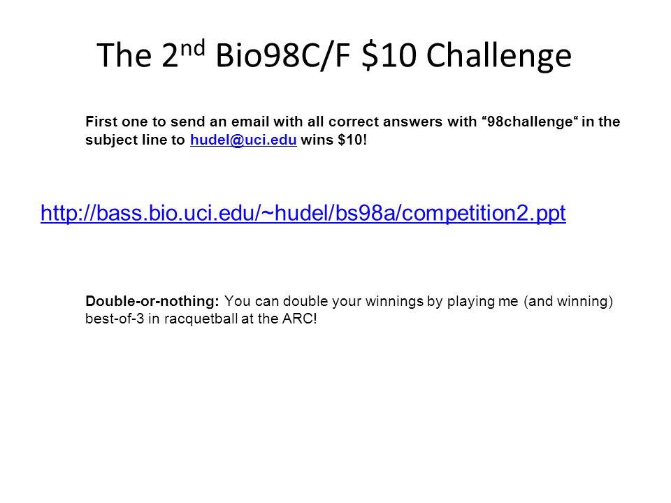 The 2nd Bio98C/F $10 Challenge