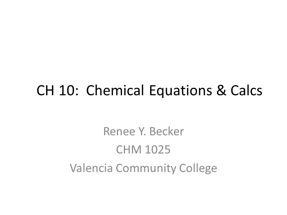 CH 10: Chemical Equations & Calcs