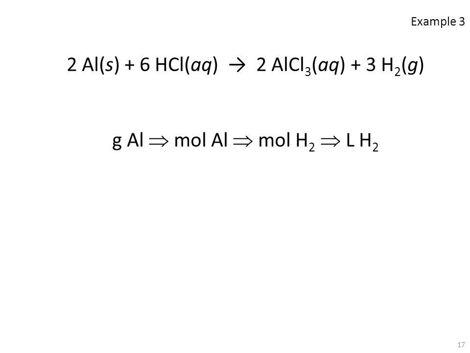 2 Al(s) + 6 HCl(aq) → 2 AlCl3(aq) + 3 H2(g)