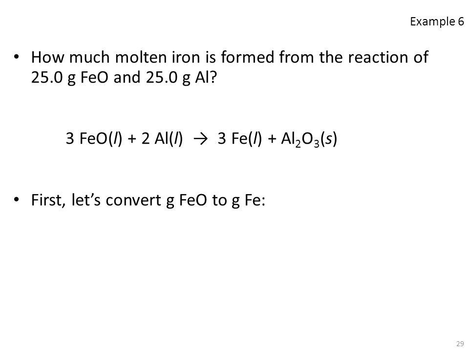 3 FeO(l) + 2 Al(l) → 3 Fe(l) + Al2O3(s)