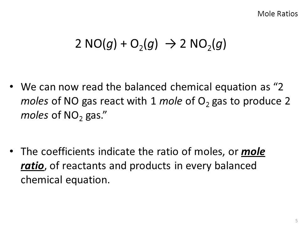 Mole Ratios 2 NO(g) + O2(g) → 2 NO2(g)