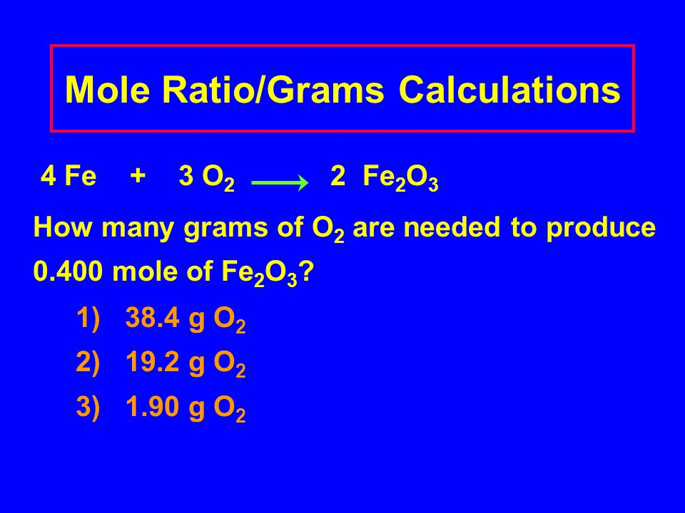 Mole Ratio/Grams Calculations