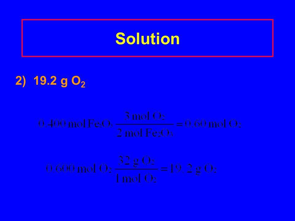 Solution 2) 19.2 g O2