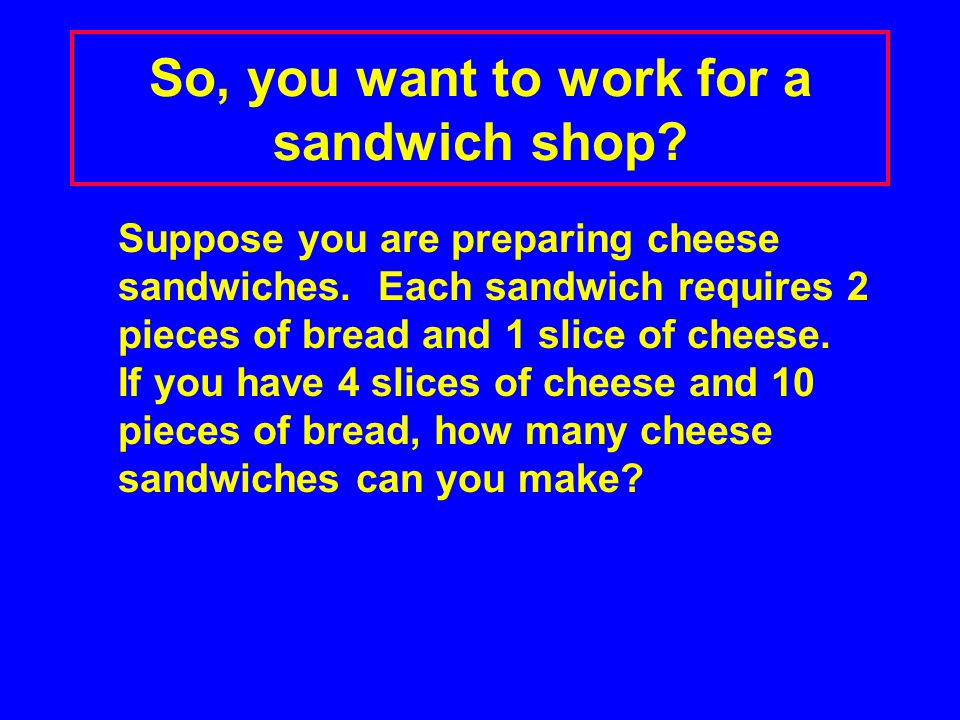 So, you want to work for a sandwich shop