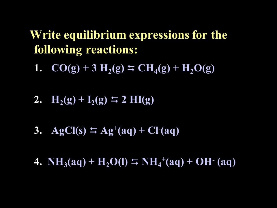 Write equilibrium expressions for the following reactions: