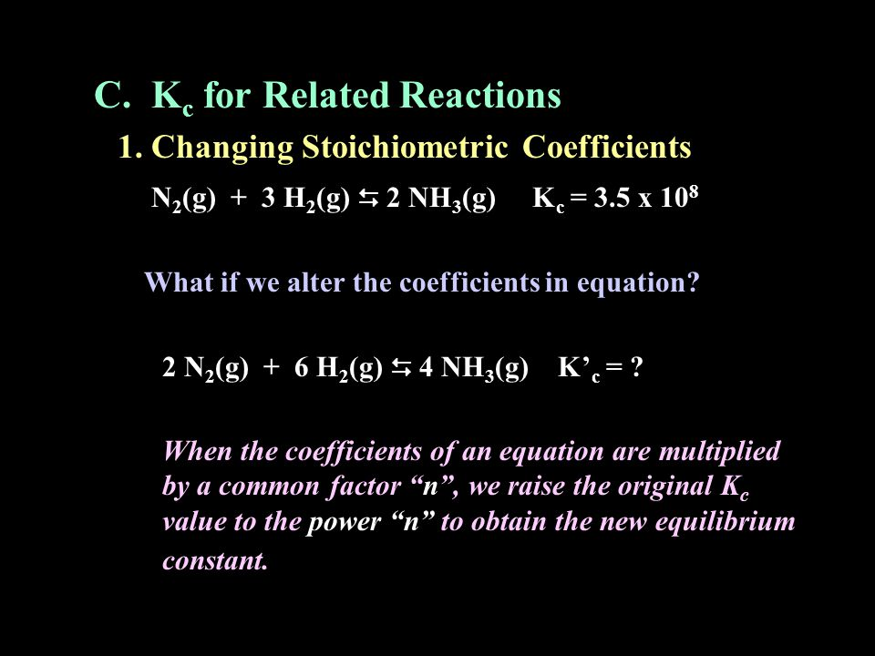 C. Kc for Related Reactions