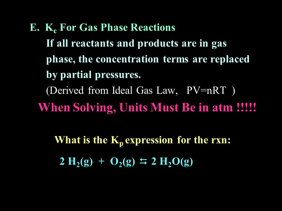 E. Kc For Gas Phase Reactions