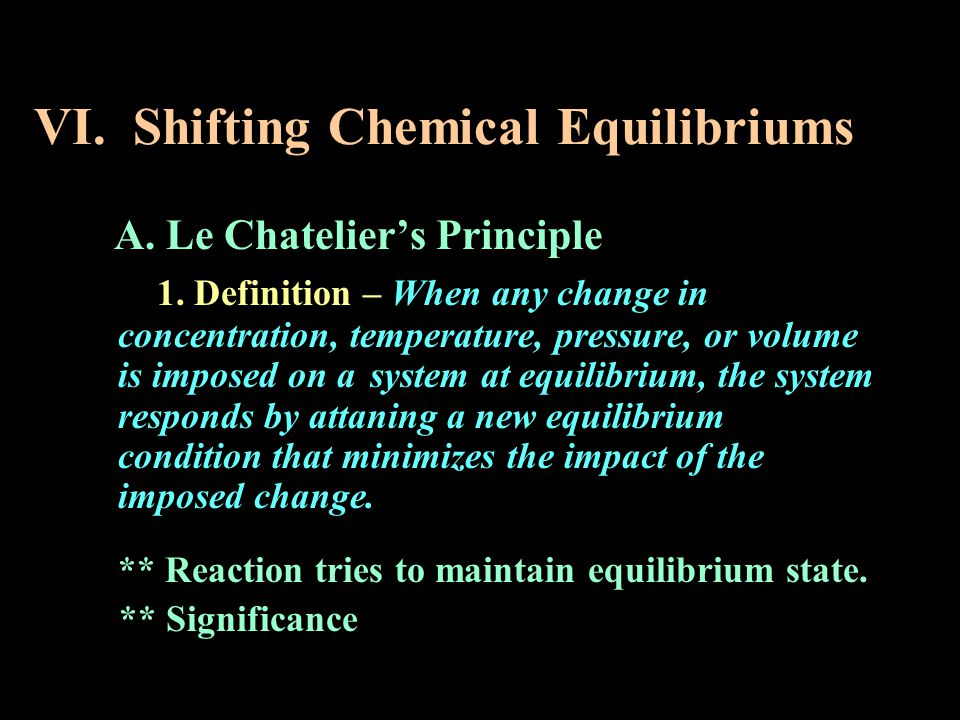 VI. Shifting Chemical Equilibriums