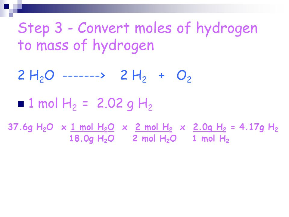 Step 3 - Convert moles of hydrogen to mass of hydrogen