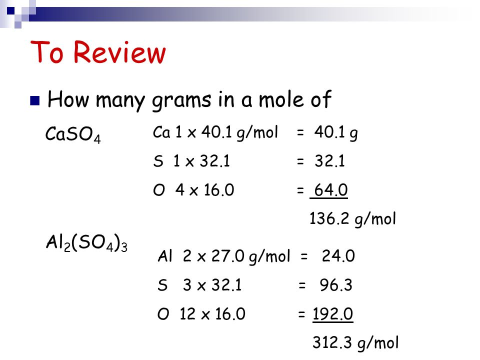 To Review How many grams in a mole of CaSO4 Al2(SO4)3
