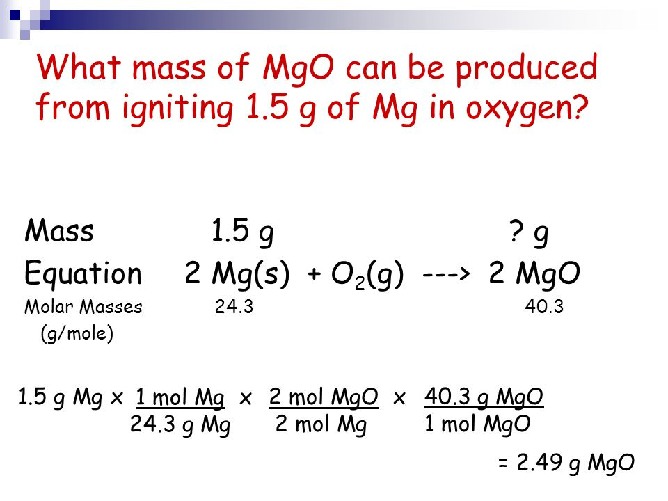 What mass of MgO can be produced from igniting 1.5 g of Mg in oxygen
