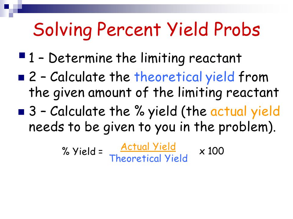 Solving Percent Yield Probs