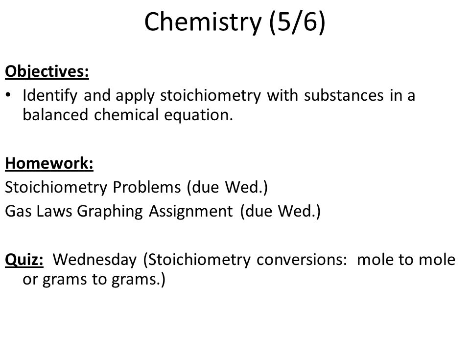 Chemistry (5/6) Objectives: